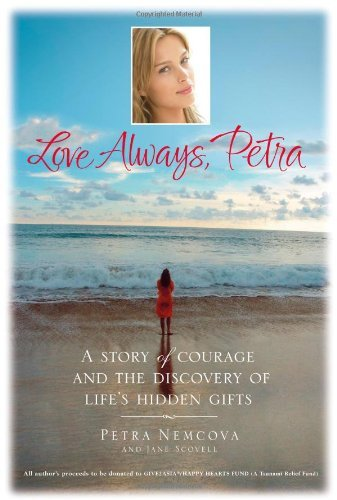 Petra Nemcova Love Always Petra A Story Of Courage And The Discovery Of Life's Hi