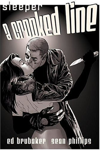 Ed Brubaker Sleeper Vol 03 A Crooked Line