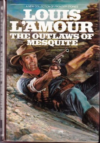 Louis L'amour The Outlaws Of Mesquite