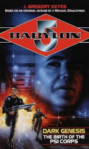 J. Gregory Keyes Babylon 5 Dark Genesis The Birth Of The Psi Corps