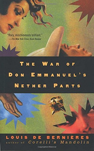 Louis De Bernieres The War Of Don Emmanuel's Nether Parts