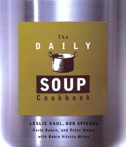 Leslie Kaul The Daily Soup Cookbook