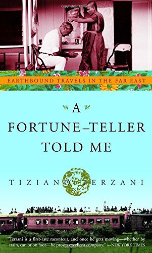 Tiziano Terzani A Fortune Teller Told Me Earthbound Travels In The Far East