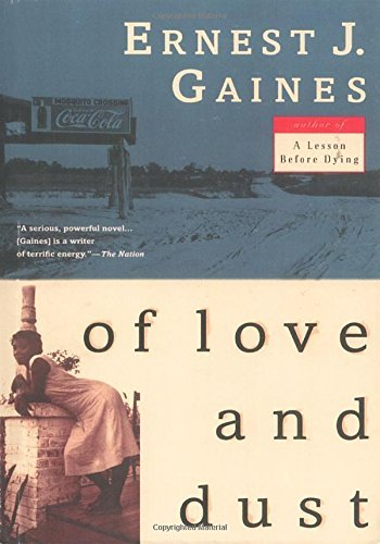 Ernest J. Gaines Of Love And Dust