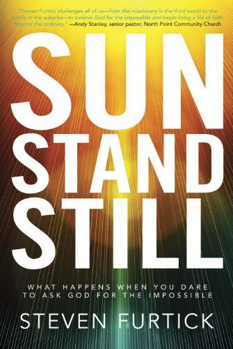 Steven Furtick Sun Stand Still What Happens When You Dare To Ask God For The Imp