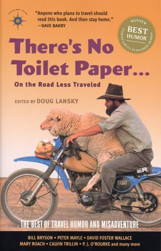 Doug Lansky There's No Toilet Paper... On The Road Less Travel The Best Of Travel Humor And Misadventure