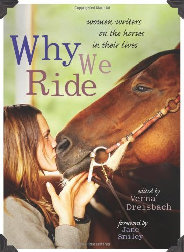 Verna Dreisbach Why We Ride Women Writers On The Horses In Their Lives