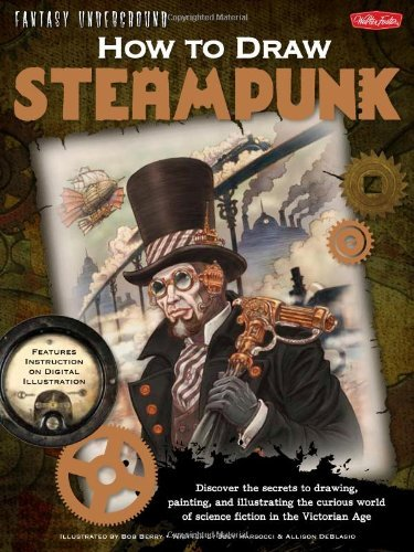 Allison Deblasio How To Draw Steampunk Discover The Secrets To Drawing Painting And Il