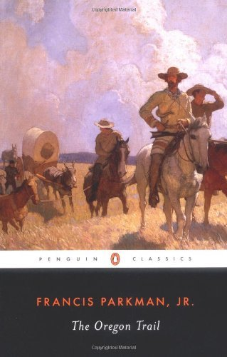 Francis Parkman The Oregon Trail