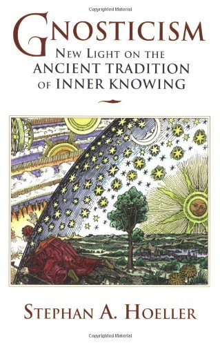Stephan Hoeller Gnosticism New Light On The Ancient Tradition Of Inner Knowi