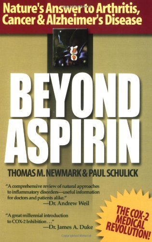 Thomas M. Newmark Beyond Aspirin Nature's Answer To Arthritis Cancer & Alzheimer'