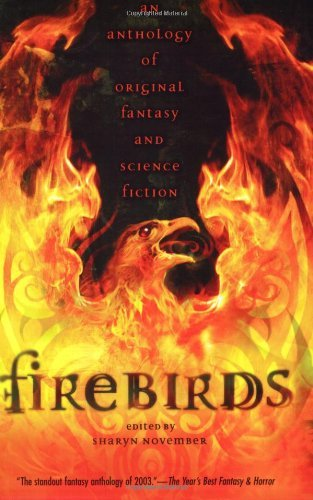 November Sharyn Firebirds An Anthology Of Original Fantasy And Science Fict