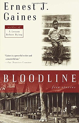 Ernest J. Gaines Bloodline Five Stories