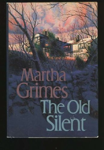 Martha Grimes The Old Silent