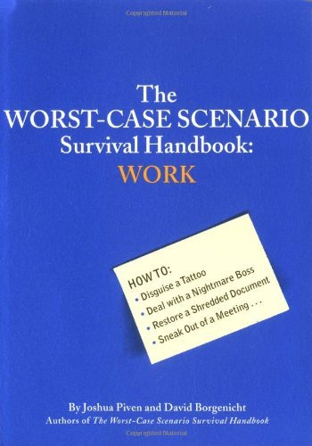 Joshua Piven Worst Case Scenario Survival Handbook The Work