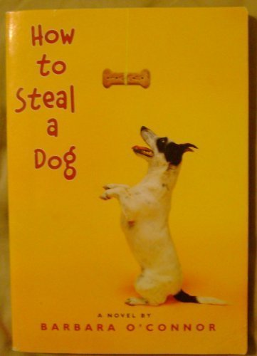 Barbara O'connor How To Steal A Dog