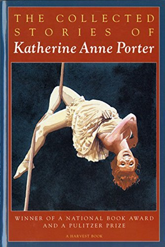 Katherine Anne Porter The Collected Stories Of Katherine Anne Porter