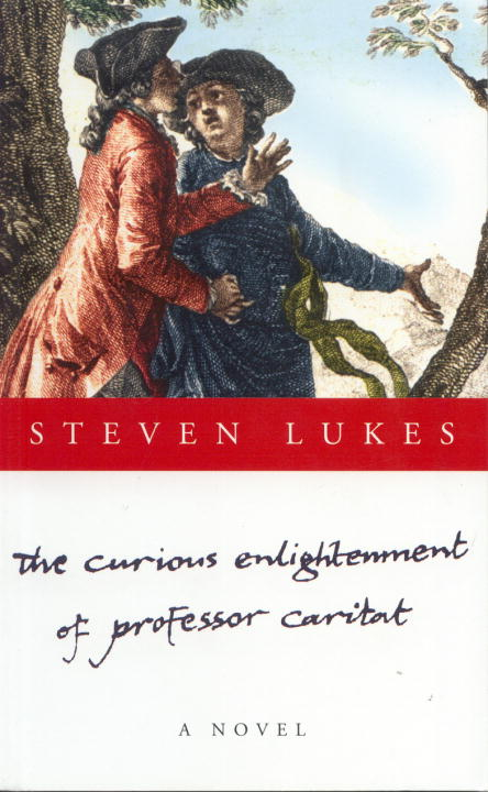 Steven Lukes Curious Enlightenment Of Professor Caritat The