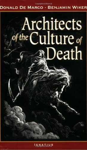 Donald Demarco Architects Of The Culture Of Death