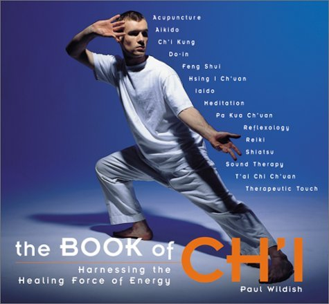 Paul Wildish The Book Of Ch'i Harnessing The Healing Forces Of The Book Of Ch'i Harnessing The Healing Forces Of