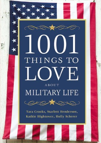Tara Crooks 1001 Things To Love About Military Life