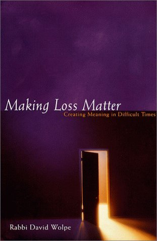 David J. Wolpe Making Loss Matter Creating Meaning In Difficult Times