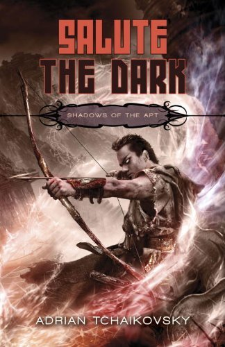 Adrian Tchaikovsky Salute The Dark