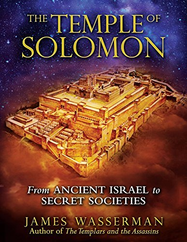 James Wasserman The Temple Of Solomon From Ancient Israel To Secret Societies