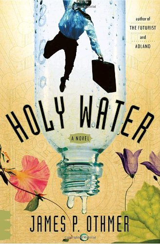 James P. Othmer Holy Water