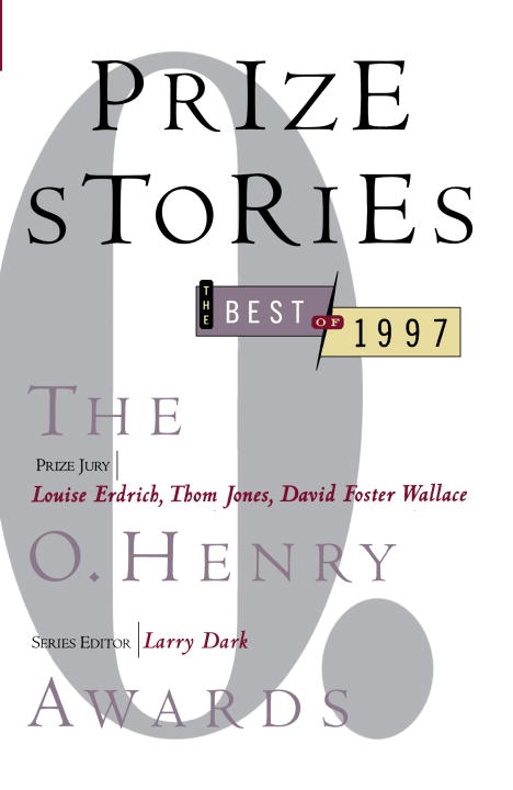 Larry Dark Prize Stories The Best Of 1997 The O. Henry Awards