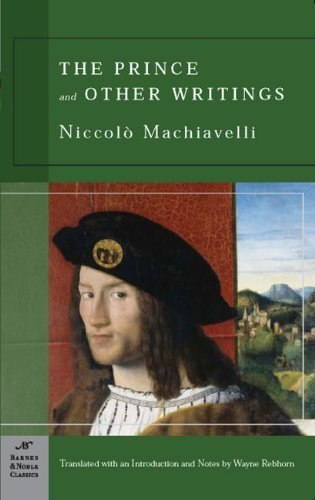 Niccolo Machiavelli The Prince And Other Writings (barnes & Noble Clas