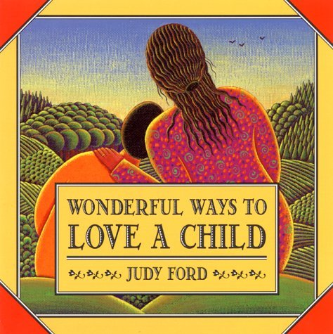 Judy Ford Wonderful Ways To Love A Child