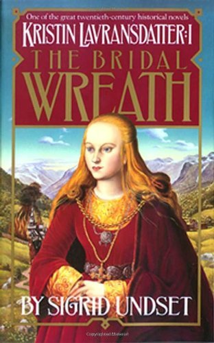 Sigrid Undset The Bridal Wreath Kristin Lavransdatter Vol.1