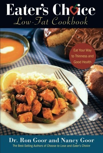 Ron Goor Eater's Choice Low Fat Cookbook Eat Your Way To Thinness And Good Health