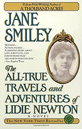 Jane Smiley The All True Travels And Adventures Of Lidie Newto