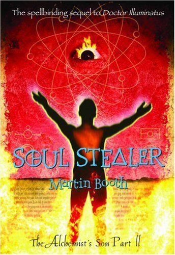 Martin Booth Soul Stealer The Alchemist's Son Part Ii