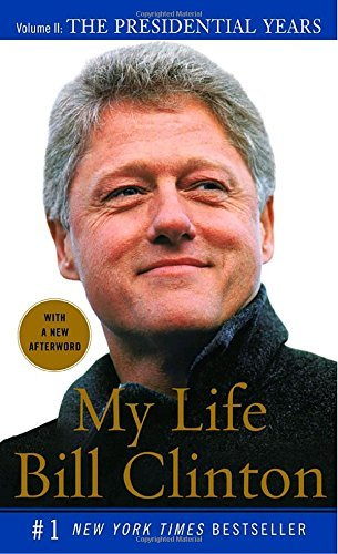 Bill Clinton My Life The Presidential Years