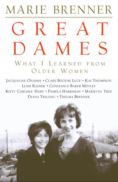 Marie Brenner Great Dames What I Learned From Older Women