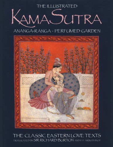 Captain Sir Richard F. Burton The Illustrated Kama Sutra Ananga Ranga Perfumed Garden The Classic Eastern