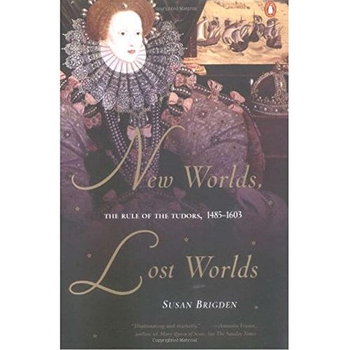 Susan Brigden New Worlds Lost Worlds The Rule Of The Tudors 1485 1603