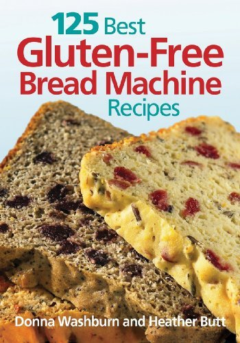 Donna Washburn 125 Best Gluten Free Bread Machine Recipes