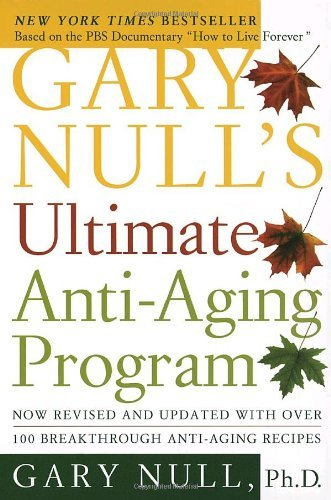 Gary Null Gary Null's Ultimate Anti Aging Program