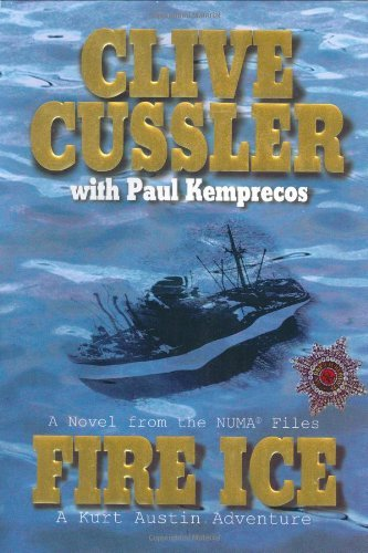 Clive Cussler With Paul Kemprecos Fire Ice A Novel From The Numa Files
