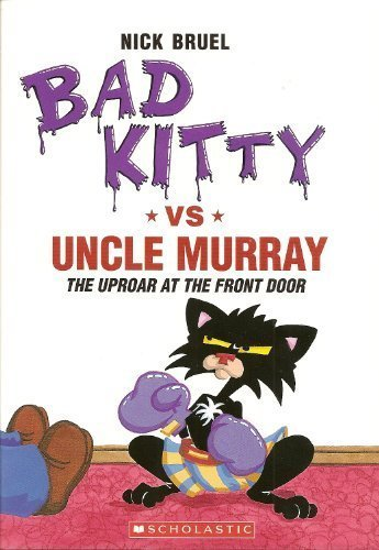 Nick Bruel Bad Kitty Vs Uncle Murray The Uproar At The Front Door