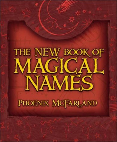 Phoenix Mcfarland The New Book Of Magical Names 0002 Edition;revised