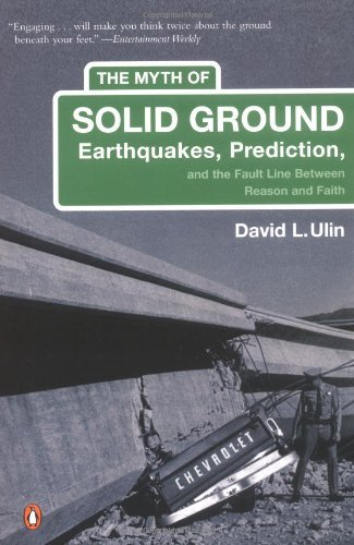David L. Ulin The Myth Of Solid Ground Earthquakes Prediction And The Fault Line Betwe