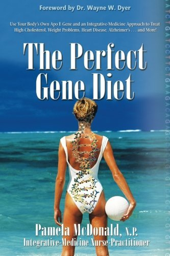 Pamela Mcdonald Perfect Gene Diet The Use Your Body's Own Apo E Gene To Treat High Chol