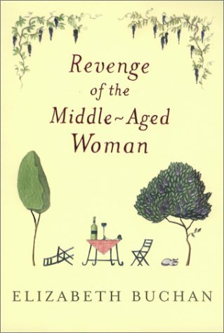 Elizabeth Buchan Revenge Of The Middle Aged Woman