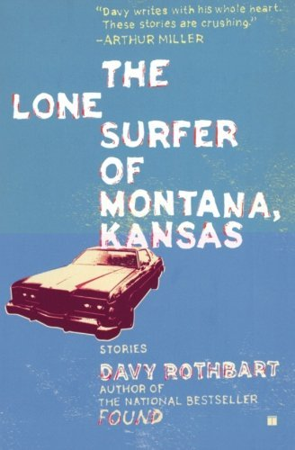 Davy Rothbart The Lone Surfer Of Montana Kansas Stories