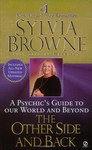 Sylvia Browne The Other Side And Back A Psychic's Guide To Our World And Beyond